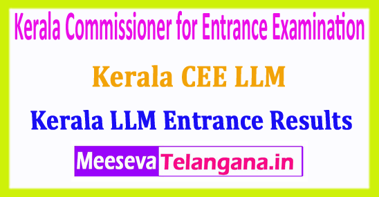 Kerala CEE LLM Result 2018 Commissioner for Entrance Examination 2018 LLM Result