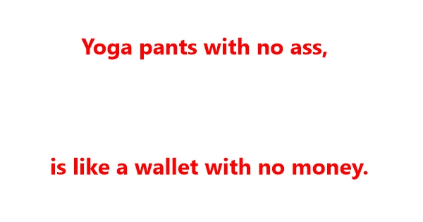 funny yoga pants jokes