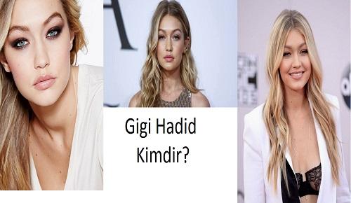Gigi Hadid Kimdir