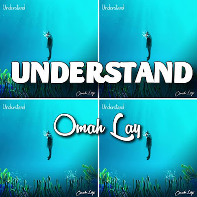 Omah Lay's Song: UNDERSTAND (Single Track) - Chorus: Everything I do I under, under.. Streaming - MP3 Download
