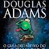 Não Entre Em Pânico, 10 Considerações de O Guia Definitivo do Mochileiro das Galáxias, de Douglas Adams