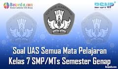 Lengkap - Kumpulan Soal UAS Semua Mata Pelajaran Kelas 7 SMP/MTs Semester Genap Terbaru
