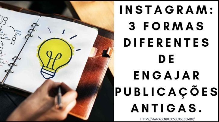 Instagram: Engajar publicações antigas