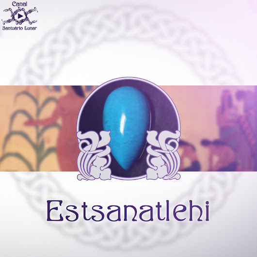 Estsanatlehi - Goddess of Fertility and Fresh Starts