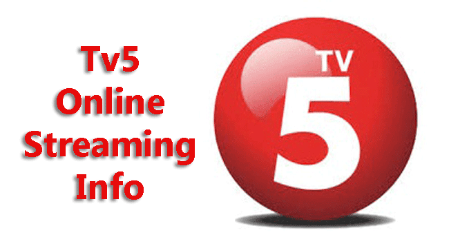 Tv5 Online Streaming Info