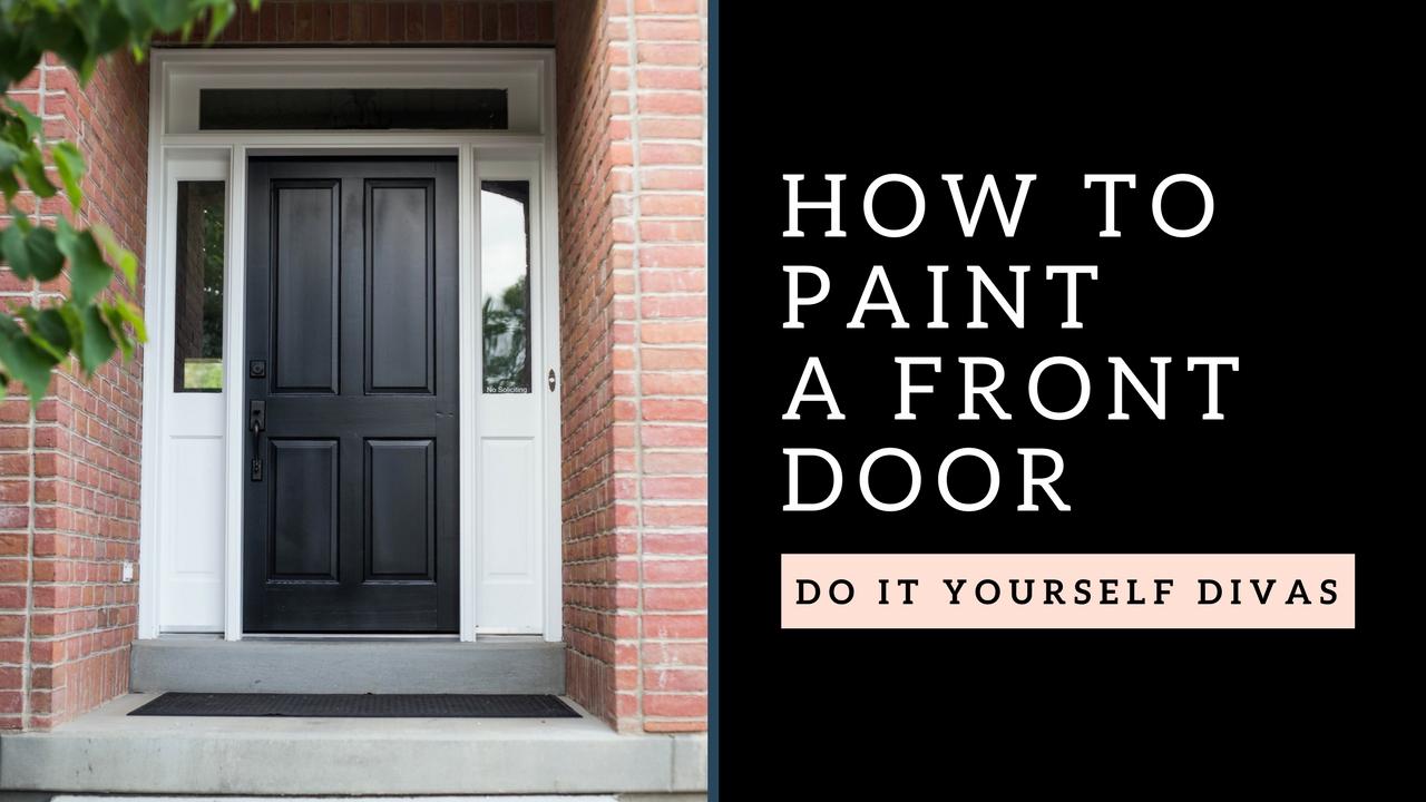 Do It Yourself Divas Diy Refinish Front Door