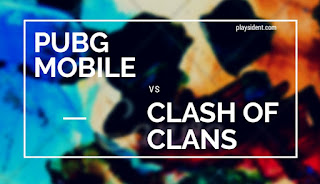 PUBG Mobile Vs Clash Of Clans case study and why PUBG Mobile is trendy  and why people love playing PUBG Mobile over Clash Of Clans