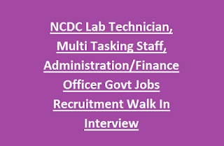 NCDC Lab Technician, Multi Tasking Staff, Administration, Finance Officer Govt Jobs Recruitment Walk In Interview