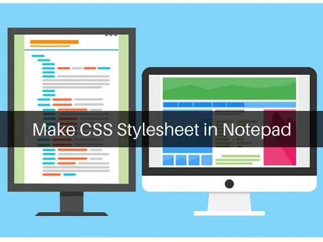 Basic CSS stylesheet in Notepad