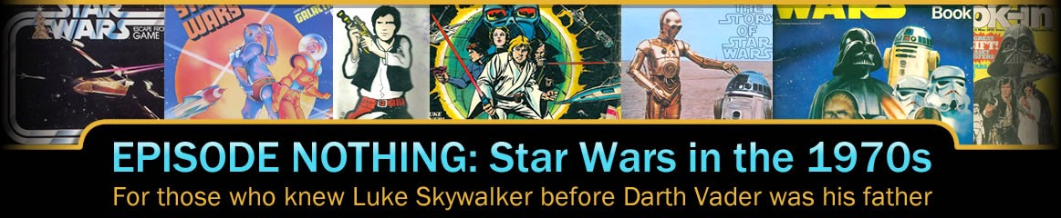 Episode Nothing: Star Wars in the 1970s