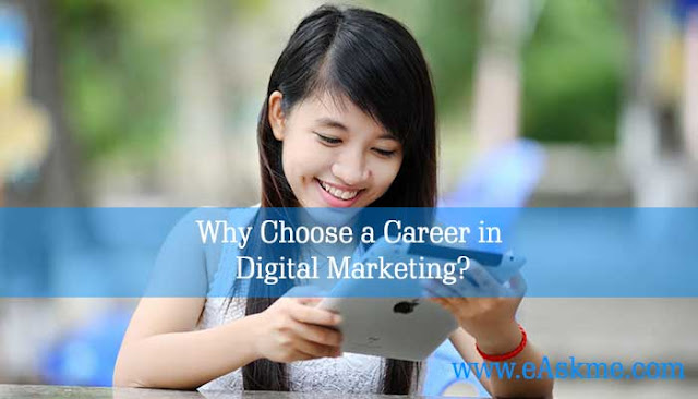 Why Choose a Career in Digital Marketing?: eAskme