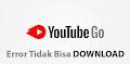 5 Cara AMPUH Mengatasi Youtube Go ERROR tidak Bisa Download