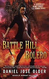 Battle Hill Bolero (Bone Street Rumba #3) by Daniel José Older