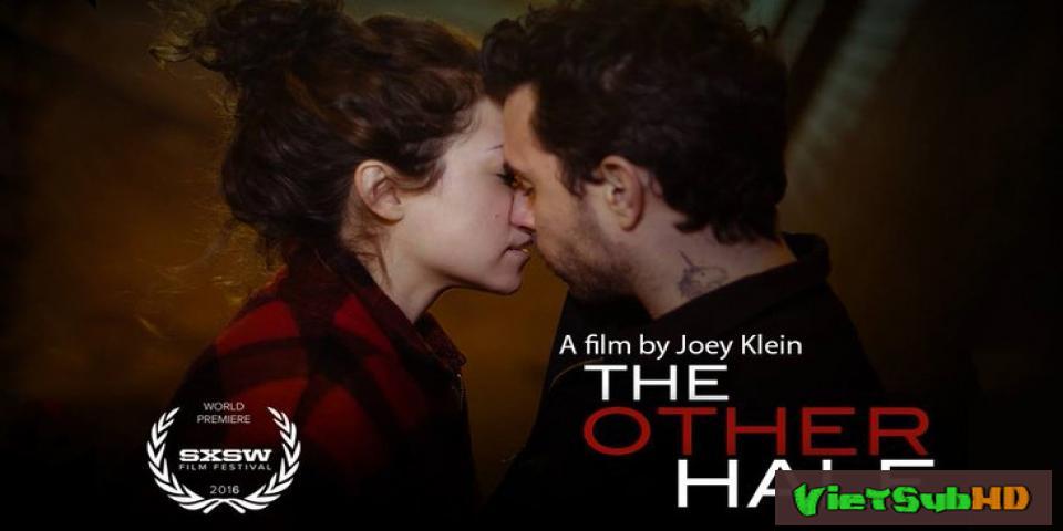 Phim Nửa còn lại VietSub HD | The Other Half 2017