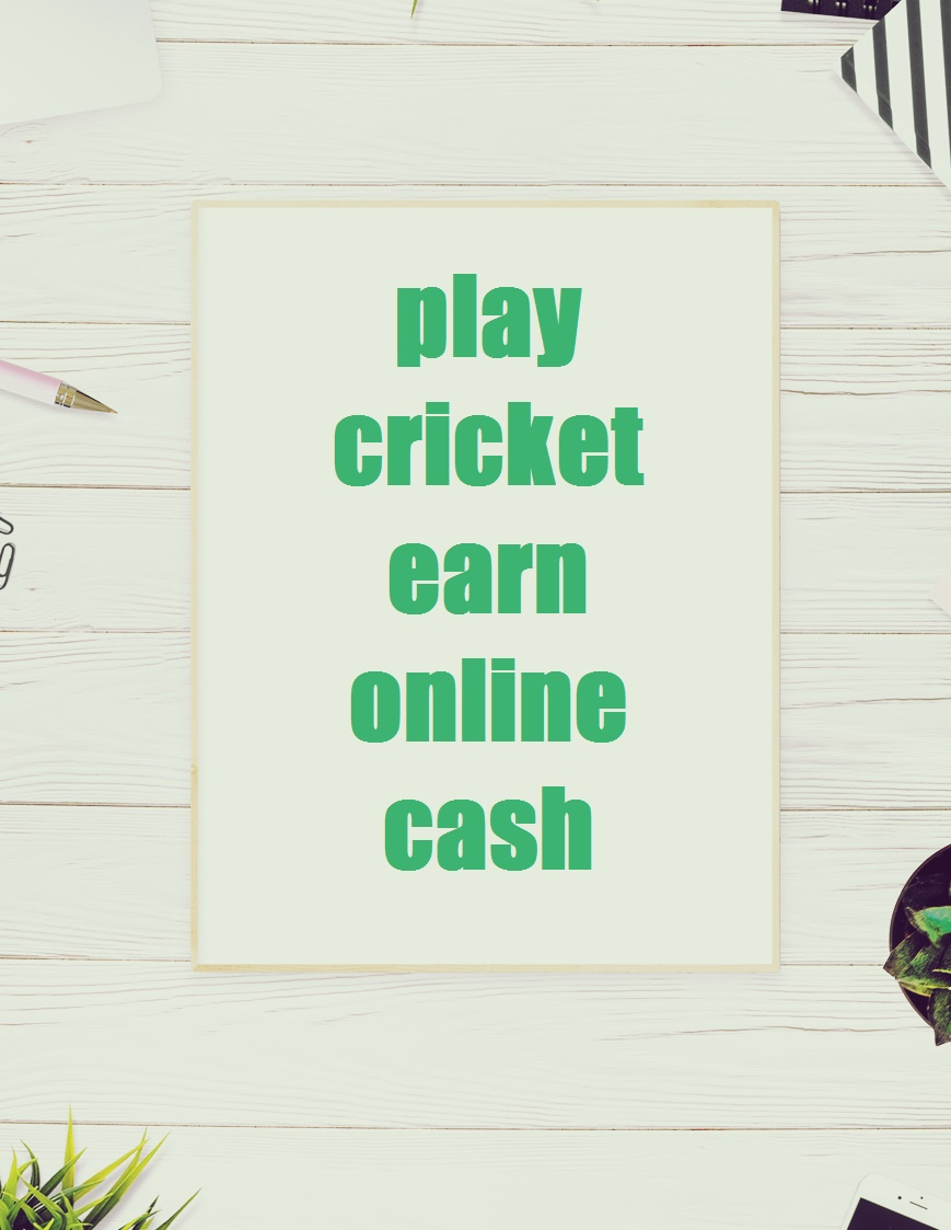 Top 7 Apps To Play Cricket And Earn Paytm Cash