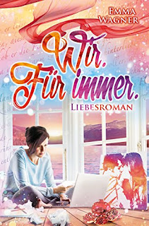 https://www.amazon.de/Wir-F%C3%BCr-immer-Emma-Wagner/dp/1521505586/ref=tmm_pap_swatch_0?_encoding=UTF8&qid=1499852433&sr=8-1