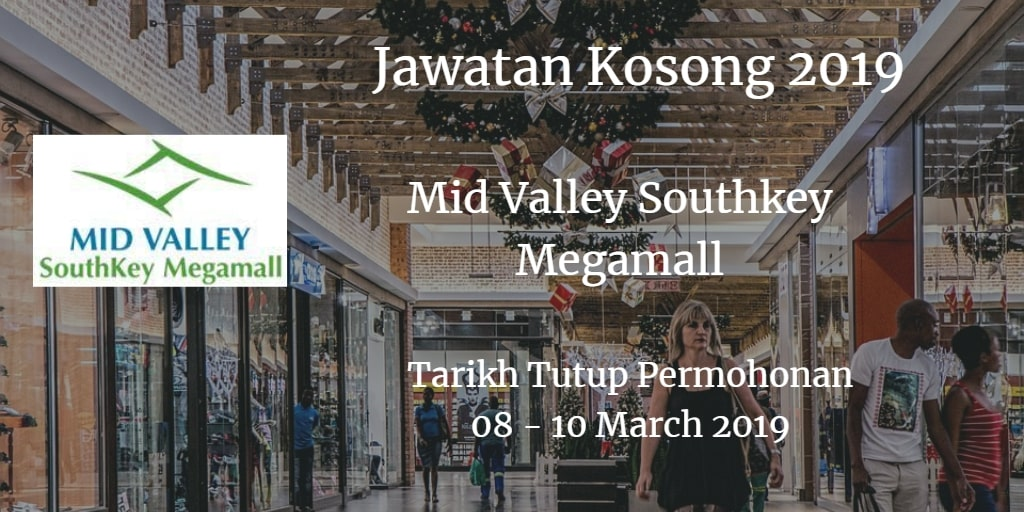 Jawatan Kosong Mid Valley Southkey, Megamall 08 - 10 March 2019
