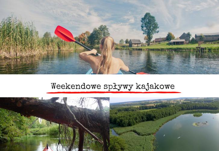 Weekendowe spływy kajakowe Czarną Hańczą Rospudą i Marychą