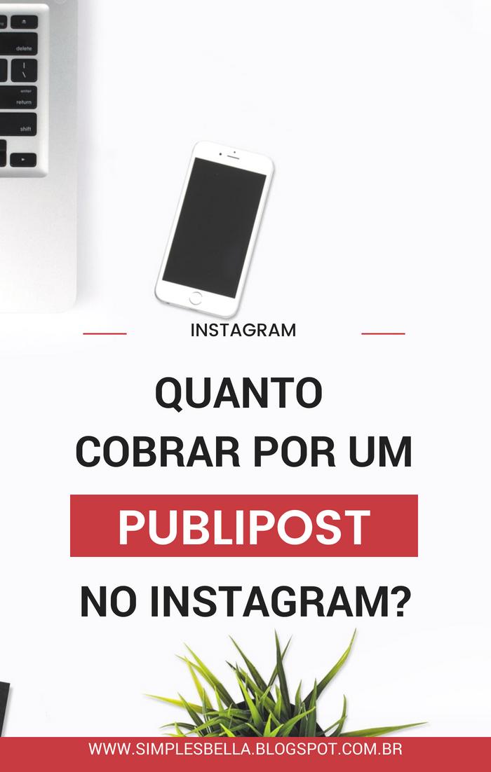 Saiba quanto cobrar por um publipost no Instagram e ganhe dinheiro com seu perfil!