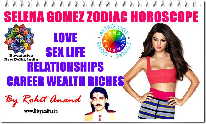 Selena Gomez Sun Sign, Selena Gomes Horoscope Birth Charts, selena Gomez Love Astrology Marriage, Selena Gomez Kundli, selena Gomez Moon Sign Astrology