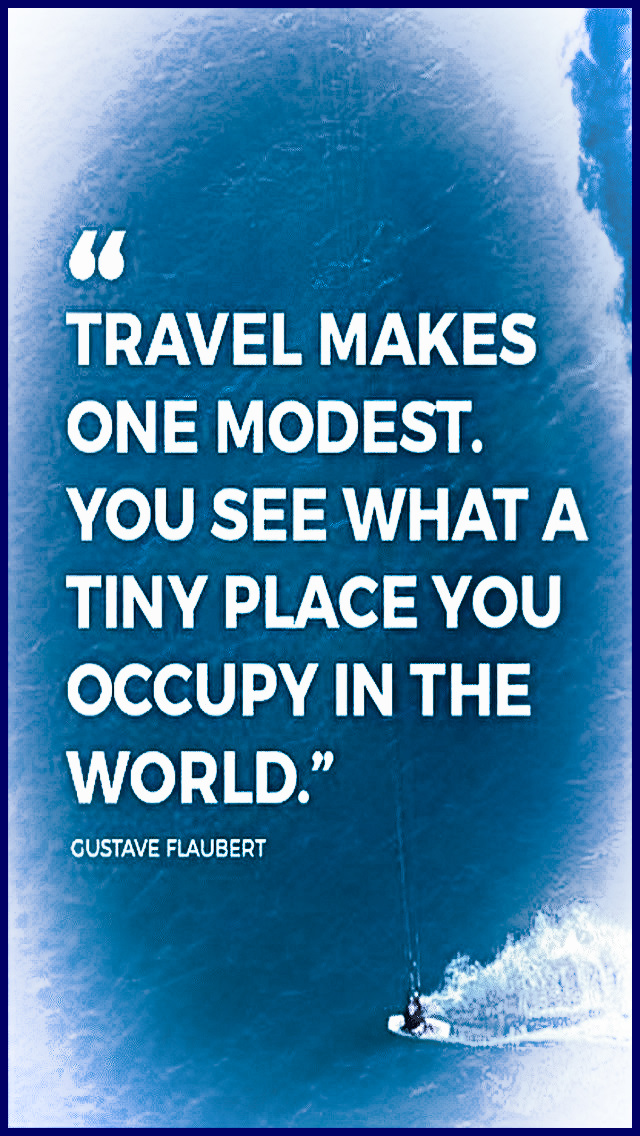 """Travel makes one modest. You see what a tiny place you occupy in the world."" ~ Gustave Flaubert #quotes #travel #relatable #inspirational #art"