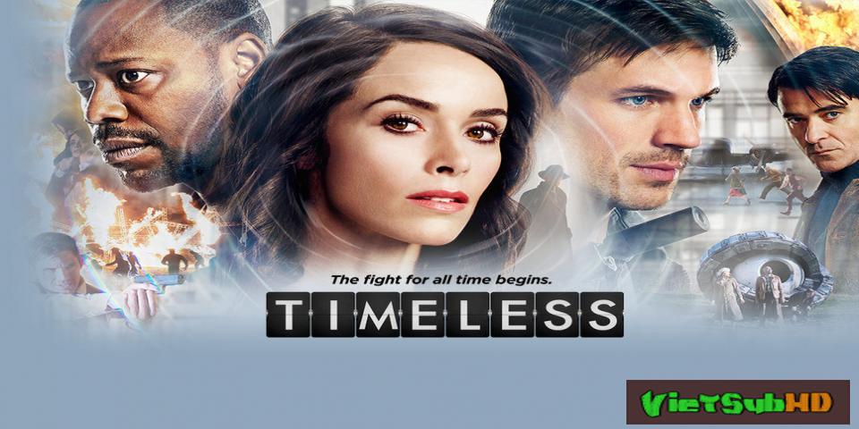 Phim Vô Tận (phần 1) Tập 15/16 VietSub HD | Timeless (season 1) 2016