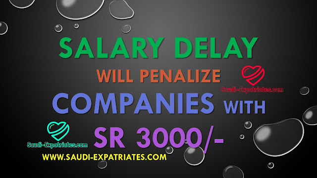 Salary Delay fine 3000 for companies in Saudi Arabia