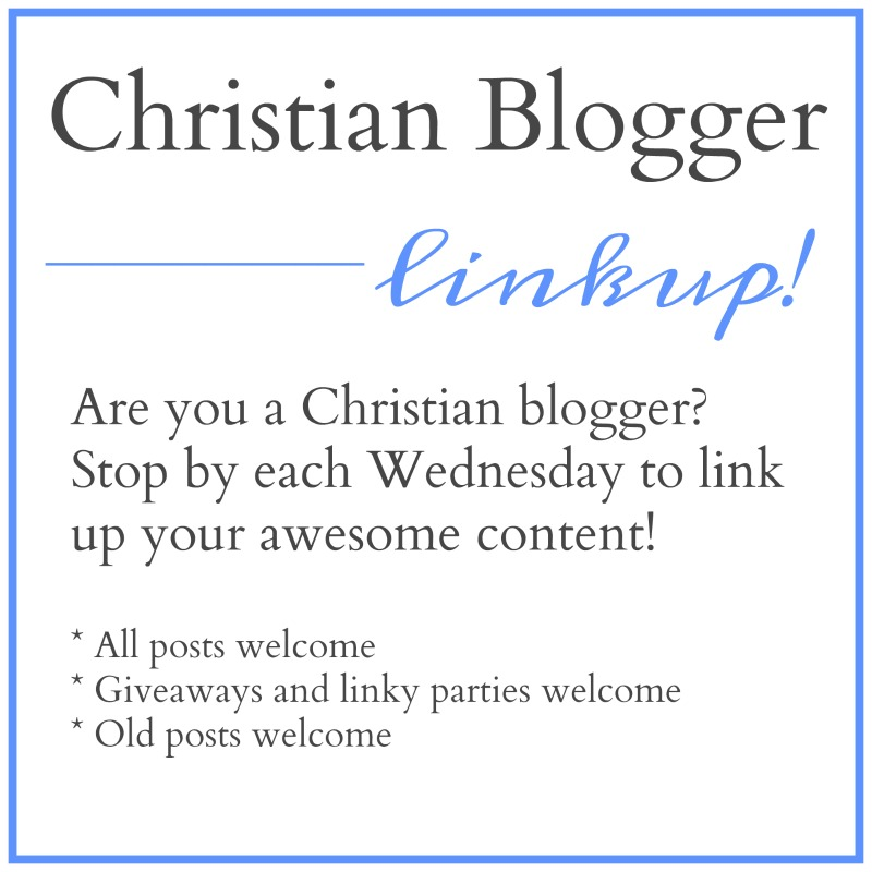 Christian Blogger Linkup
