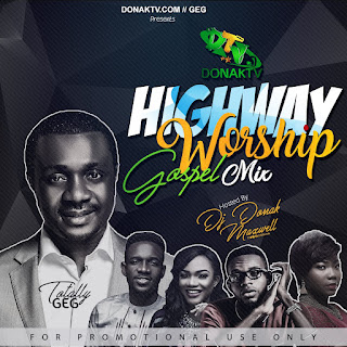 MIXTAPE: Dj Donak – Highway Worship (Gospel Mix)