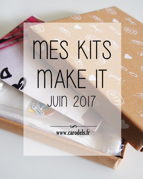 Mes kits make it - juin 2017