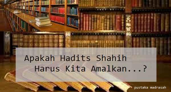 Dosakah Kita Bila Tidak Mengamalkan Hadits Shahih?