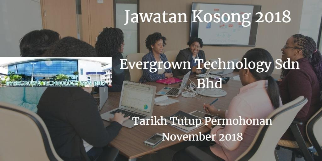 Jawatan Kosong Evergrown Technology Sdn Bhd  November 2018