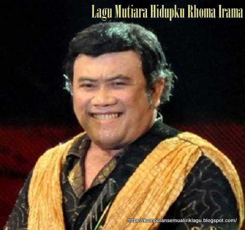 Lagu Mutiara Hidupku Rhoma Irama