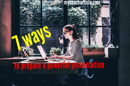 7 ways to prepare a powerful presentation