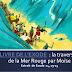 Diaporama : L'Exode, la traversée de la Mer Rouge par Moïse