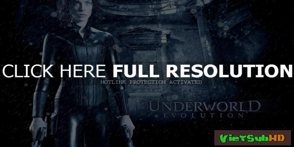 Phim Thế Giới Ngầm 2: Tiến Hóa VietSub HD | Underworld: Evolution 2006