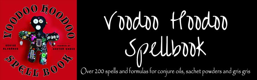 The Voodoo Hoodoo Spellbook: The Holy Trinity of Altar Oils