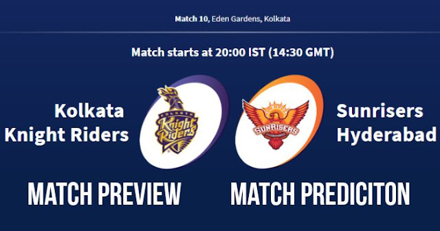 IPL 2018 Match 10 KKR vs SRH Match Prediction, Preview and Head to Head: Who Will Win?