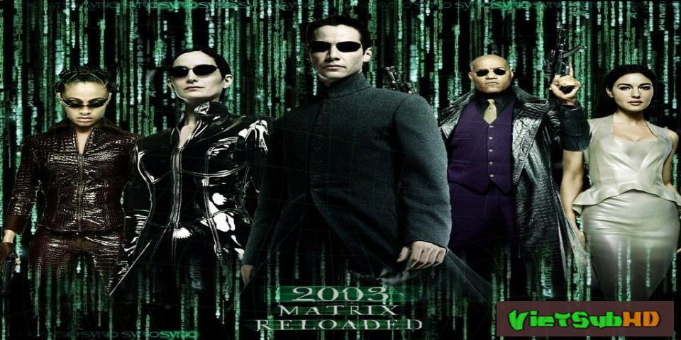 Phim Ma Trận 2: Tái Lập VietSub HD | The Matrix Reloaded 2003