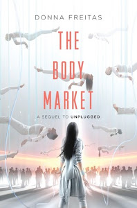 The Body Market (The Wired #2) by Donna Freitas