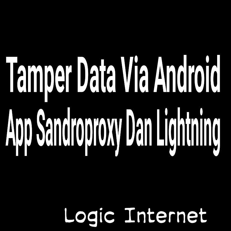Tamper Data Via Sandroproxy Dan Lignthing Di Android |Blog-Gan.Org
