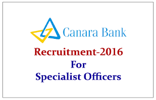 Canara Bank Recruitment 2016 for Specialist Officers