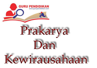 Contoh Soal PG Prakarya dan Kewirausahaan Kelas X Semester 1 Kurikulum 2013 ~ Part-2 - By Pengertians