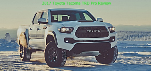 2017 Toyota Tacoma TRD Pro Review