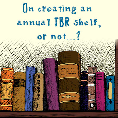 On creating an annual TBR shelf... or not?