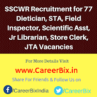 SSCWR Recruitment for 77 Dietician, STA, Field Inspector, Scientific Asst, Jr Librarian, Store Clerk, JTA Vacancies