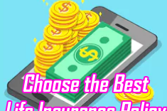 Choose the Best Life Insurance Policy