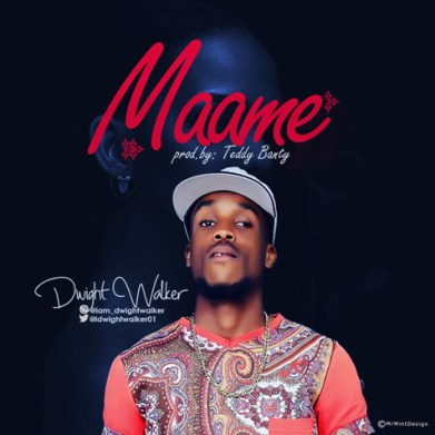 MUSIC: Dwight Walker – Maame (Prod. by TeddyBanty)