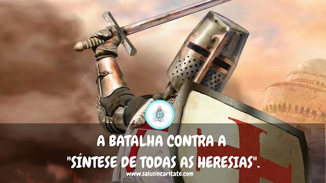 a batalha contra síntese das heresias