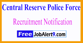 CRPF Central Reserve Police Force Recruitment Notification 2017 Last Date within 30days
